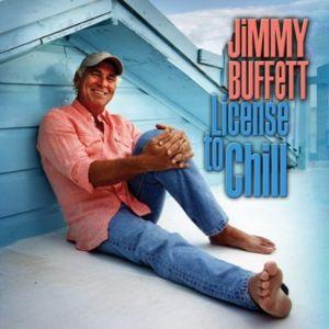 Jimmy Buffett License to Chill