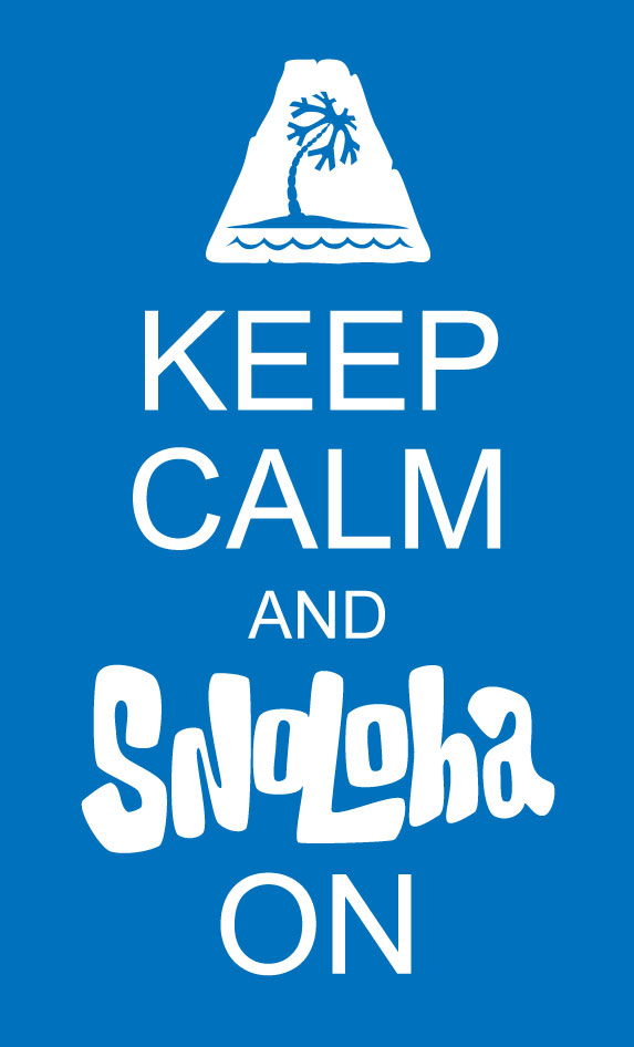 Keep Calm and Snoloha On